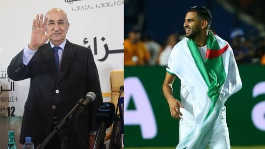 تغريدة للرئيس الجزائري عن رياض محرز تشعل  المواقع